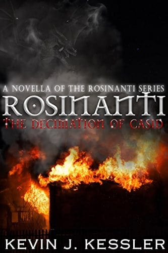 Rosinanti: The Decimation of Casid (A Rosinanti Novella, Volume 1.5) (The Rosinanti Series)
