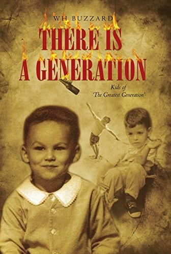 """There Is A Generation: Kids of """"The Greatest Generation"""" (Kids of the Greatest Generation Book 1)"""