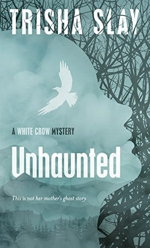 Unhaunted: A White Crow Mystery