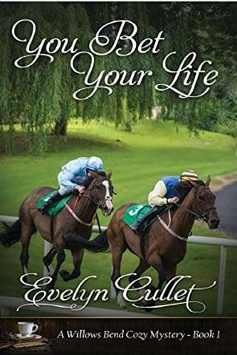 You Bet Your Life: A Willows Bend Cozy Mystery – Book 1 (The Willows Bend Cozy Mysteries)