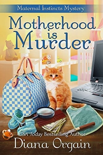 Motherhood is Murder (A funny mystery) (A Maternal Instincts Mystery Book 2)
