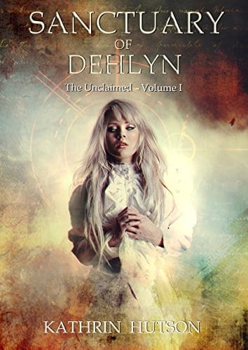 Sanctuary of Dehlyn (The Unclaimed Book 1)