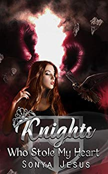 Knights Who Stole My Heart : Knights Series Book 2