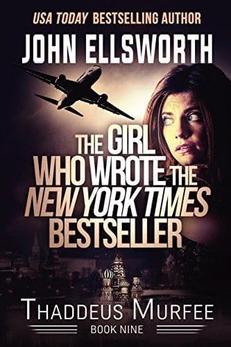 The Girl Who Wrote The New York Times Bestseller (Thaddeus Murfee Legal Thriller Series Book 9)