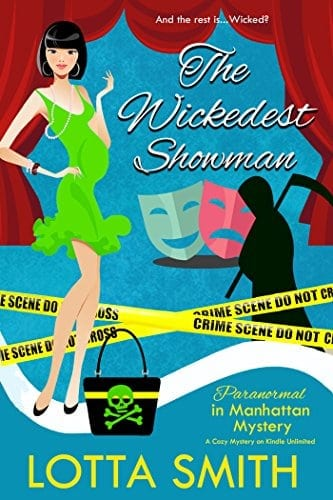 The Wickedest Showman (Paranormal in Manhattan Mystery: A laugh out loud cozy mystery Book 14)