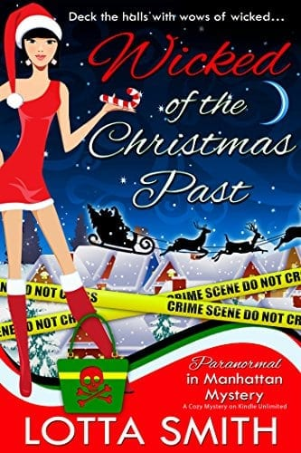 Wicked of the Christmas Past (Paranormal in Manhattan Mystery: A laugh out loud cozy mystery Book 4)