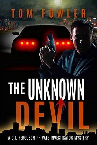 The Unknown Devil: A C.T. Ferguson Private Investigator Mystery (The C.T. Ferguson Mystery Novels Book 2)