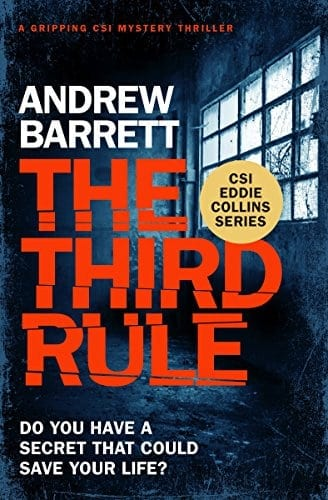 The Third Rule: a gripping CSI Mystery Thriller (Eddie Collins Book 1)