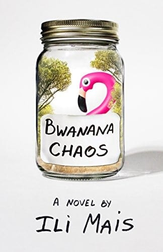 Bwanana Chaos: A Novel