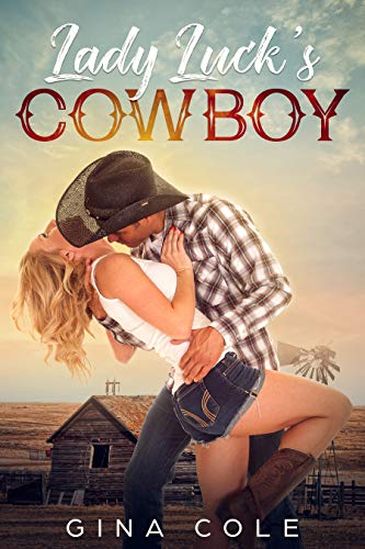 Lady Luck's Cowboy: A Contemporary Western Romance