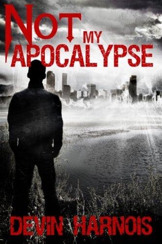 Not My Apocalypse (Alex Holden Book 1)