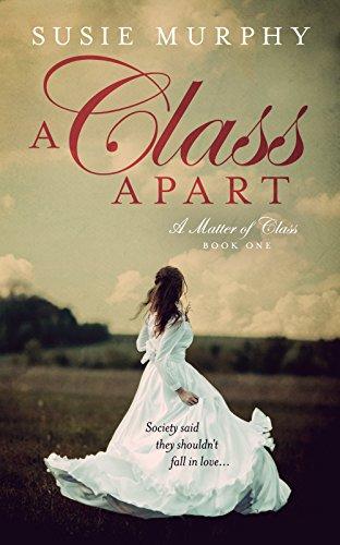A Class Apart (A Matter of Class Book 1)