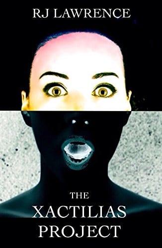 The Xactilias Project: A Literary Thriller (The Xactilias Saga Book 1)