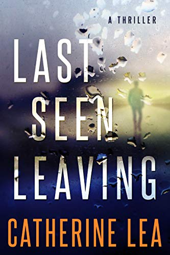 Last Seen Leaving: A Thriller