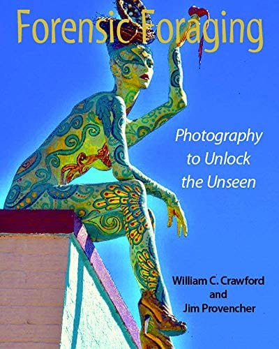 Forensic Foraging: Photography to Unlock the Unseen