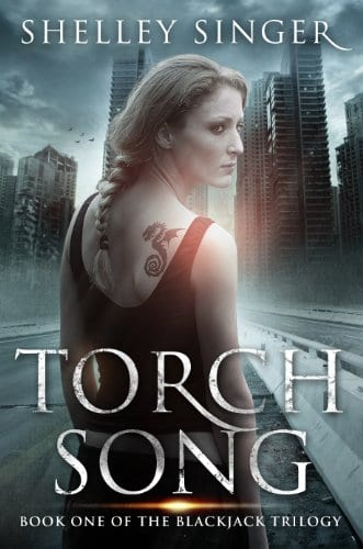 Torch Song: A Kickass Heroine, A Post-Apocalyptic World: Book One Of The Blackjack Trilogy
