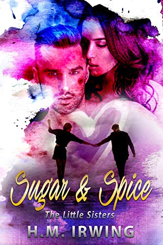 Sugar & Spice: Catherine Little's story (Little Sisters Book 3)