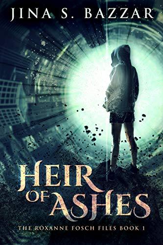 Heir of Ashes (The Roxanne Fosch Files Book 1)