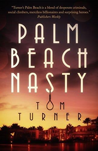 Palm Beach Nasty (Charlie Crawford Palm Beach Mysteries Book 1)