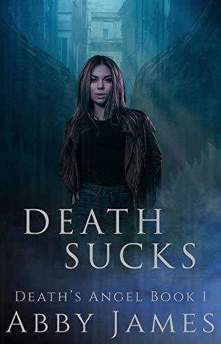 Death Sucks: Urban fantasy/paranormal romance (Death's Angel Book 1)