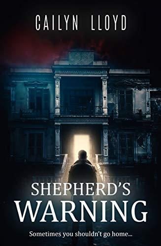 Shepherd's Warning: Sometimes you shouldn't go home…