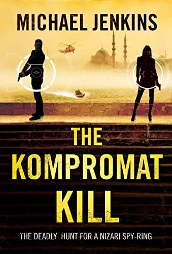 The Kompromat Kill: The enthralling follow on spy thriller to The Failsafe Query (Sean Richardson Book 2)