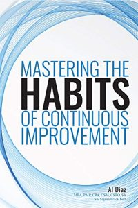 Al Diaz - Mastering the Art of Continuous Improvement