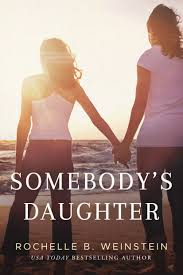Somebody's Daughter by Rochelle B. Weinstein