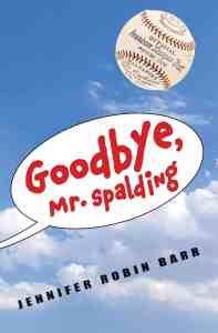 Goodbye, Mr Spalding by Jennifer Robin Barr