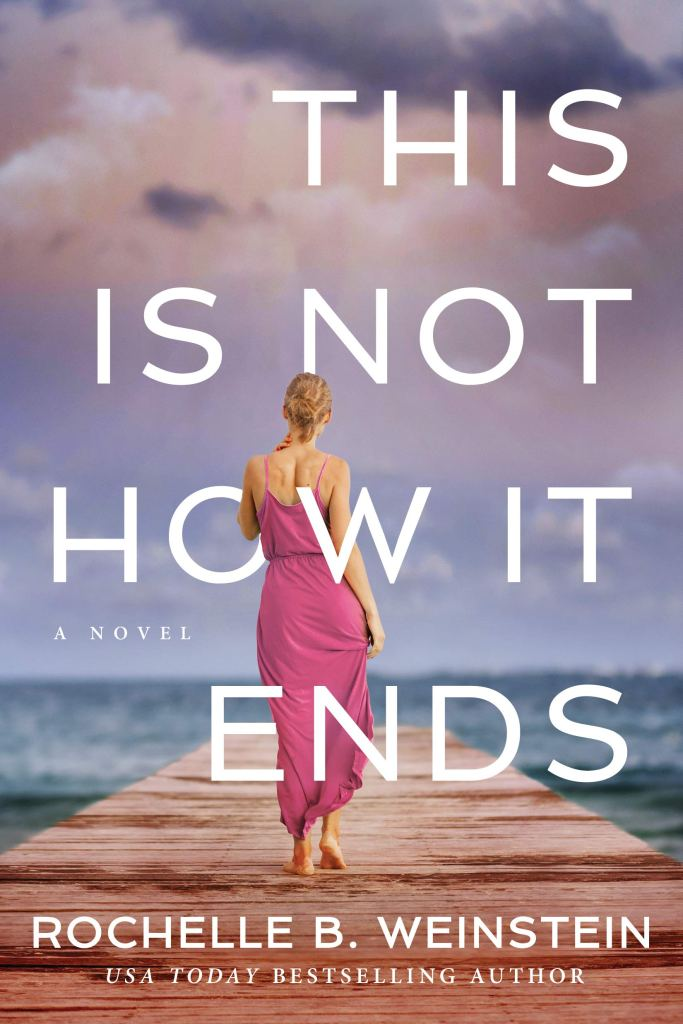 This is Not How it Ends by Rochelle Weinstein