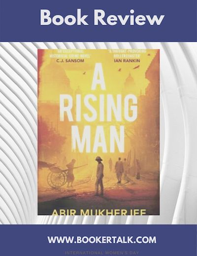 Picture shows the cover of novel A Rising Man by Abir Mukherjee