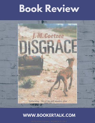Disgrace by J M Coetzee, winner of the Booker Prize