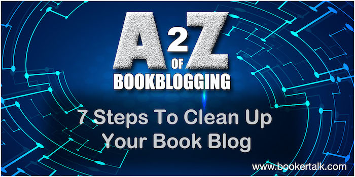 How to clean up your book blog in seven easy steps