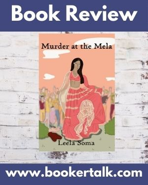 Cover of Murder at the Mela, the first novel in a crime series by Leela Soma set in Glasgow's Indian community
