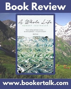 Cover of A Whole Life by Robert Seethaler, a gentle tale of one of life's survivors