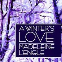 A Winter's Love by Madeline L'Engle