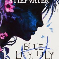 Review - Blue Lily, Lily Blue by Maggie Stiefvater