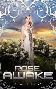 Rose, Awake: A Foxwept Array Short Story (Standalone) by A.W. Cross