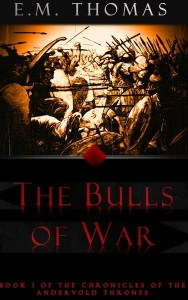 The Bulls of War by E.M. Thomas