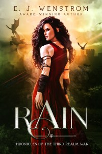 Rain, Chronicles of the Third Realm War #0 by E. J. Wenstrom