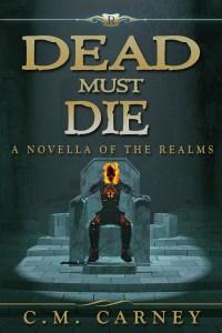 Dead Must Die by CM Carney