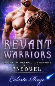 Revant Warriors Prequel by Celeste Raye
