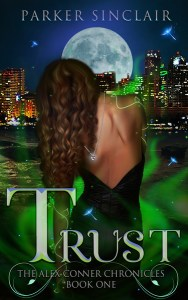 Trust: The Alex Conner Chronicles Book One by Parker Sinclair