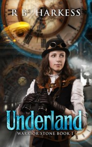Underland: Warrior Stone Book 1 by R B Harkess