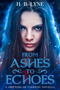 From Ashes to Echoes by H.B. Lyne