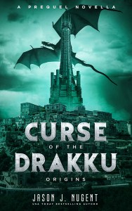 Curse of the Drakku: Origins by Jason J. Nugent
