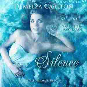 Silence: Little Mermaid Retold by Demelza Carlton