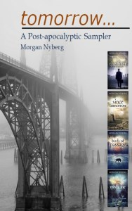 Tomorrow ... A Post-apocalyptic Sampler by Morgan Nyberg