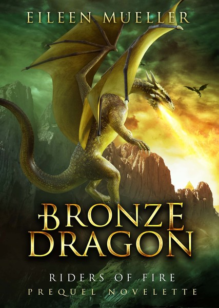 Bronze Dragon, A Riders of Fire prequel novelette by Eileen Mueller
