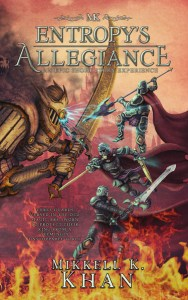 Entropy's Allegiance by Mikkell Khan